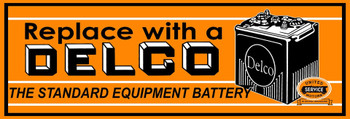 "Replace with A Delco Battery Advertisement Metal Sign 30"" x 10"""