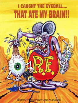 I Caught The Eyeball that Ate My Brain Rat Fink Metal Sign