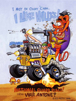I Must Be Crazy Cause I like Willys! Rat Fink Metal Sign