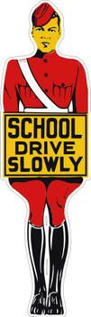 "School Attendant Metal Sign ""School Drive Slowly"""