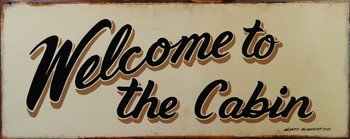 Welcome to the Cabin Rustic Metal Sign by Marty Mummert