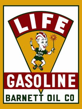 Life Gasoline Barnett Oil Co Metal Sign