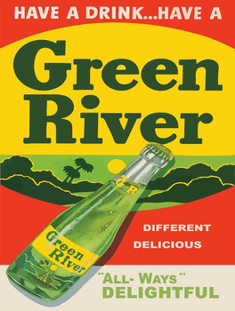 Have a Drink, Have A Green River Soda Metal Sign