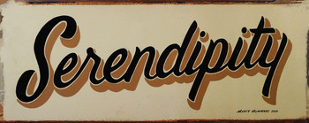 Serendipity Rustic Metal Sign by Marty Mummert