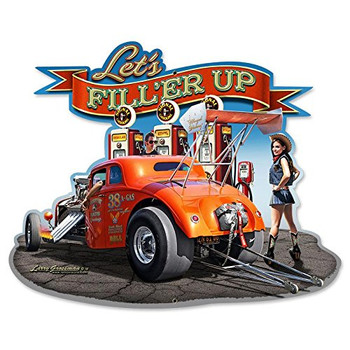Lets Fill'Er Up Plasma Cut Automotive Larry Grossman Metal Sign