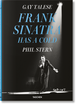 Frank Sinatra Has A Cold by Phil Stern