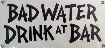 Bad Water Drink at Bar Porcelain Sign