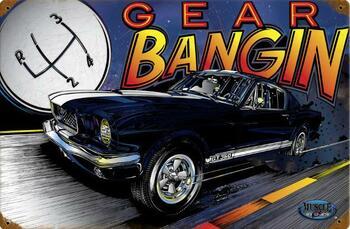 Gear Bangin Metal Sign