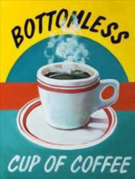 Bottomless Cup of Coffee Metal Sign
