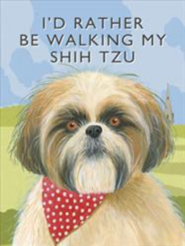 I'd Rather Be Walking My Shih Tzu
