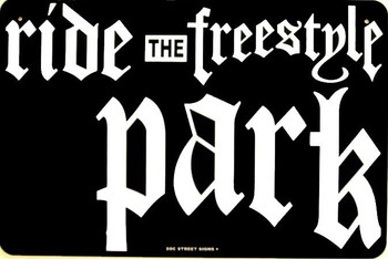 Ride The Freestyle Park Aluminum Sign