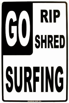 GO Rip-Shred-Surfing Aluminum Sign