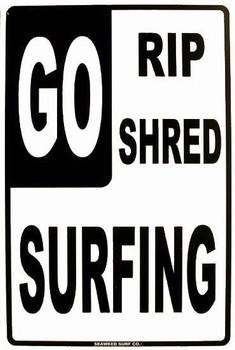 GO Rip-Shred-Surfing Aluminum Sign