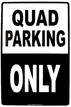 Quad Parking Only Aluminum Sign