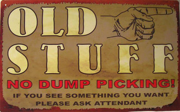 Old Stuff No Dump Picking!