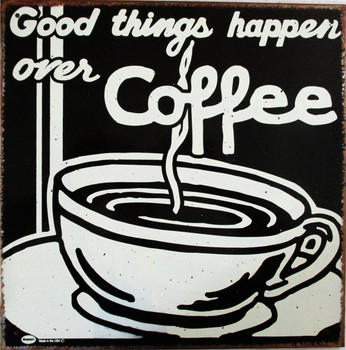 Good Things...Coffee Rustic Limited Edition Metal Sign