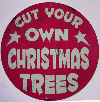 Cut Your Own Christmas Tree (Round) Metal Sign