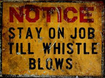 Notice-Stay On Job Metal Sign