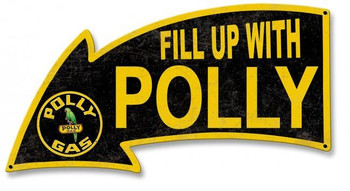 Fill Up With Polly Gas Arrow Plasama Cut Metal Sign
