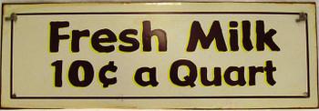 Fresh Milk-10c a Quart Rustic Metal Sign