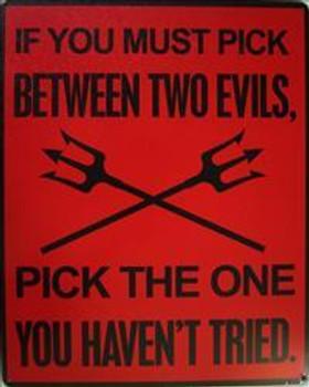 Between Two Evils Metal Sign