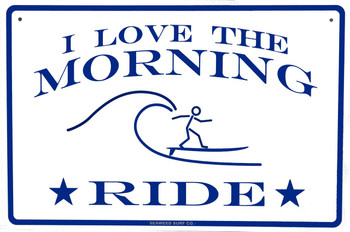 I Love the Morning Ride Aluminum Sign