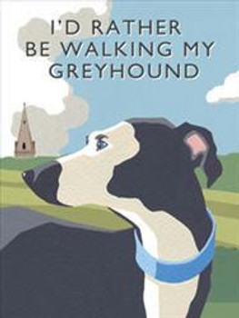 I'd Rather Be Walking My Greyhound