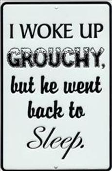 I Woke Up Grouchy