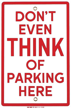 Don't Even Think Parking Here Porcelain sign