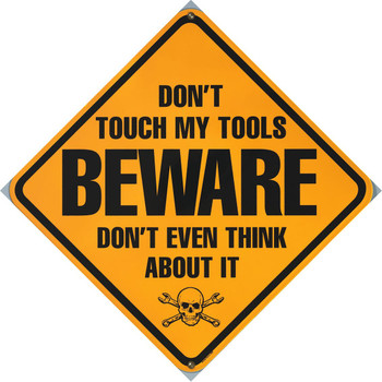 Beware-Don't Touch My Tools