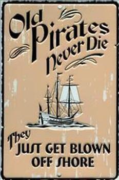 Old Pirates Never Die Embossed Metal Sign