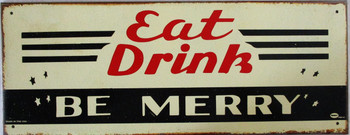 """Eat Drink """"Be Merry"""" Rustic Limited Edition Metal Sign"""