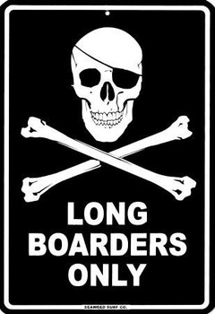 Long Boarders Only Pirate Skull and Crossbones Aluminum Sign