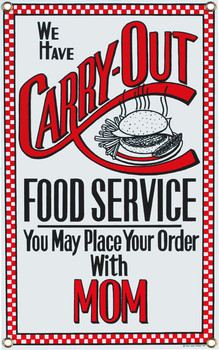 Carry Out Food Service-Mom Porcelain Sign