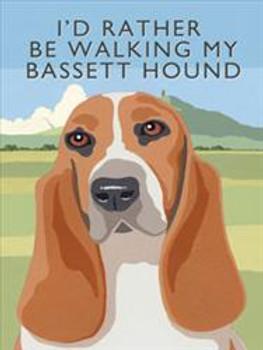 I'd Rather Be Walking My Basset Hound