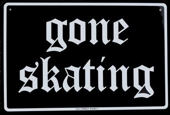 Gone Skating Script Black and Grey Metal Sign
