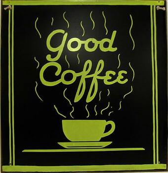 Good Coffee Rustic Metal Sign