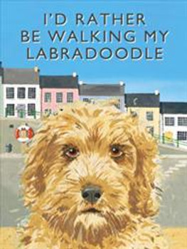 I'd Rather Be Walking My Labradoodle