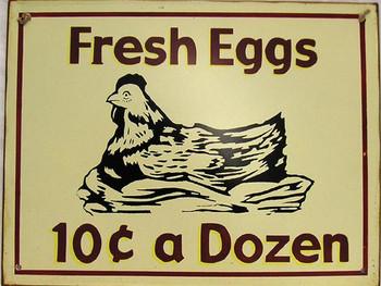 Fresh Eggs - 10c a Dozen Rustic Metal Sign