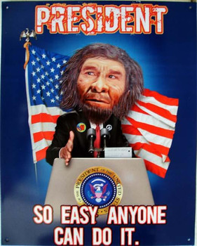 President So Easy Anyone Can Do It