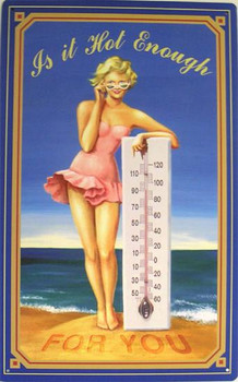 Is It Hot Enough Pin Up Girl Metal Sign