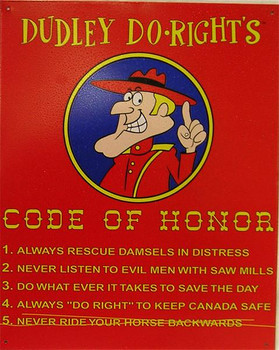 Dudley Do-Right's Code Of Honor (disc) Metal Sign