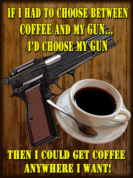Choose Between Coffee / Gun Metal Sign