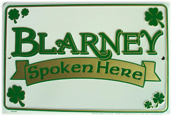 Blarney Spoken Here Embossed Alumium Sign