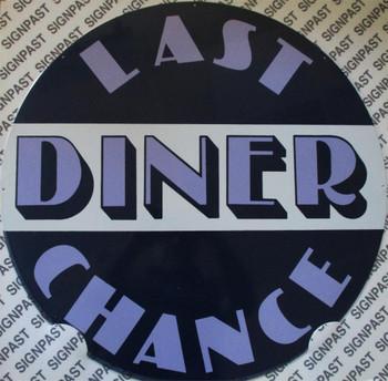 "Last Chance Diner 26"" Round Metal Sign"