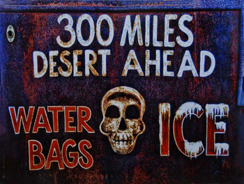300 Miles Desert Ahead Metal Sign