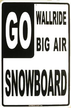 GO Wallride-Big Air-Snowboard Metal Sign