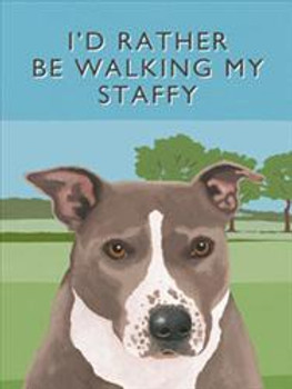 I'd Rather Be Walking My Staffy