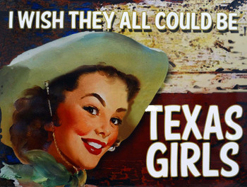 I Wish They All Could Be Texas Girls Metal Sign