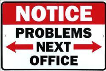 Notice-Problems Next Office Embossed Aluminum Sign